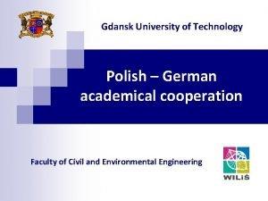 Gdansk University of Technology Polish German academical cooperation