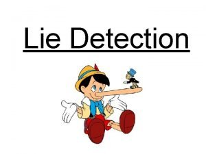 Lie Detection History of Lie Detection Current Methods