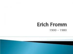 Erich Fromm 1900 1980 Biography Born in Frankfurt