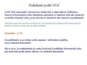 Podnikatel podle NOZ 420 Kdo samostatn vykonv na