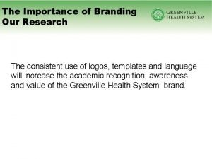 The Importance of Branding Our Research The consistent