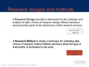 Research designs and methods A Research Design provides
