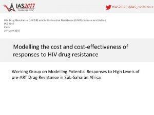 IAS 2017 IASconference HIV Drug Resistance HIVDR and