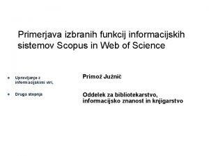 Primerjava izbranih funkcij informacijskih sistemov Scopus in Web