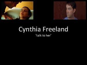 Cynthia Freeland talk to her Cynthia Freeland Cynthia