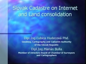 Slovak Cadastre on Internet and Land consolidation Dipl