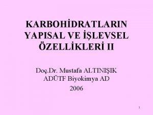 KARBOHDRATLARIN YAPISAL VE LEVSEL ZELLKLER II Do Dr