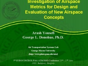 Investigation of Airspace Metrics for Design and Evaluation