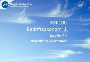 BK 100 Bedriftskonomi 1 Kapittel 4 Bedriftens kostnader
