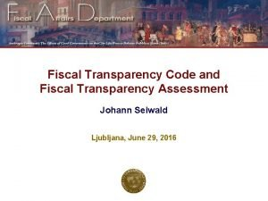 Fiscal Transparency Code and Fiscal Transparency Assessment Johann