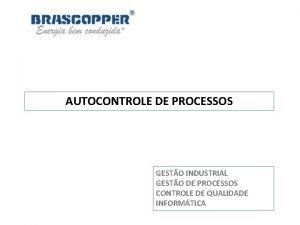 AUTOCONTROLE DE PROCESSOS GESTO INDUSTRIAL GESTO DE PROCESSOS