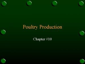Poultry Production Chapter 10 Poultry Meat o High