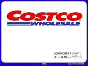 2009100993 2011100821 128 Costco Wholesale Club Costco Wholesale