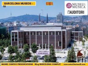 BARCELONA MUSEOS 19 MANEL CANTOS PRESENTATIONS Blog BARCELONA