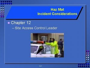 Haz Mat Incident Considerations n Chapter 12 Site