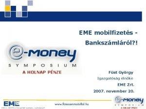 EME mobilfizets Bankszmlrl Fst Gyrgy Igazgatsg elnke EME