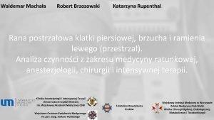Waldemar Machaa Robert Brzozowski Katarzyna Rupenthal Rana postrzaowa