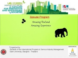 Spouse Program Amazing Thailand Amazing Experience Organized by