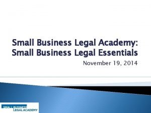 Small Business Legal Academy Small Business Legal Essentials