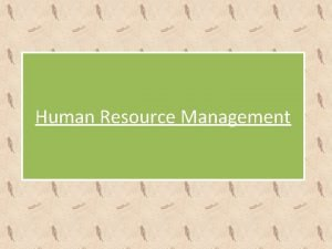 Human Resource Management Meaning Human resource is of