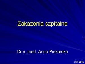 Zakaenia szpitalne Dr n med Anna Piekarska AP