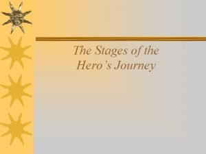 The Stages of the Heros Journey The Ordinary