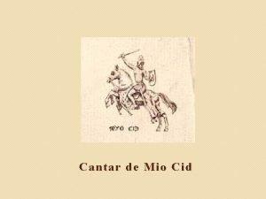 Cantar de Mio Cid Cantar de Mio Cid