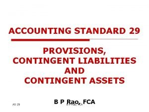 ACCOUNTING STANDARD 29 PROVISIONS CONTINGENT LIABILITIES AND CONTINGENT