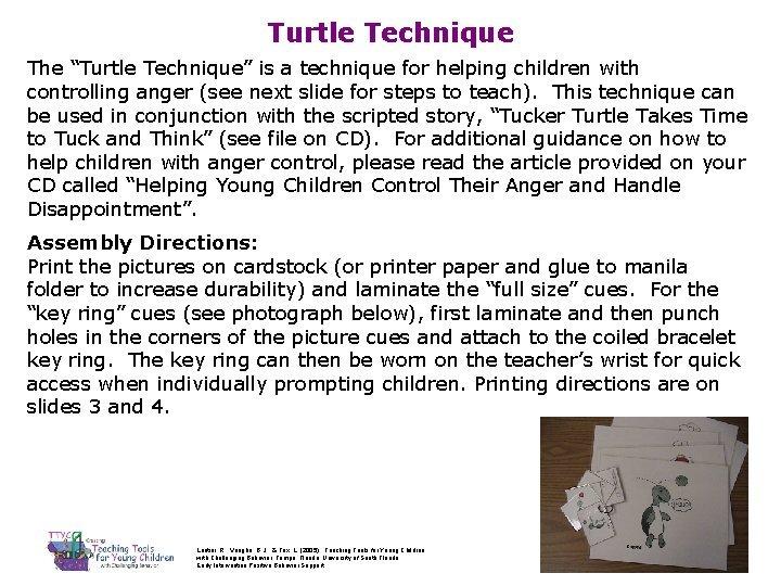 Turtle Technique The Turtle Technique is a technique