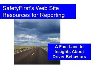 Safety Firsts Web Site Resources for Reporting A