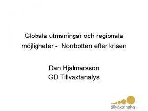 Globala utmaningar och regionala mjligheter Norrbotten efter krisen