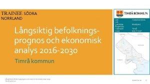 TRAINEE SDRA NORRLAND Lngsiktig befolkningsprognos och ekonomisk analys