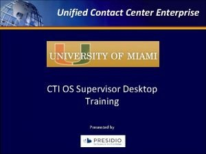 Unified Contact Center Enterprise Unified Contact 2009 Engineering