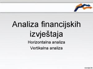Analiza financijskih izvjetaja Horizontalna analiza Vertikalna analiza Primjer