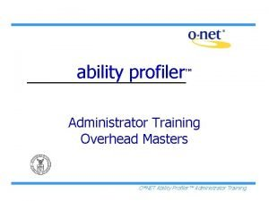 ability profiler Administrator Training Overhead Masters ONET Ability