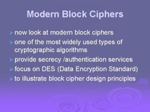 Modern Block Ciphers now look at modern block