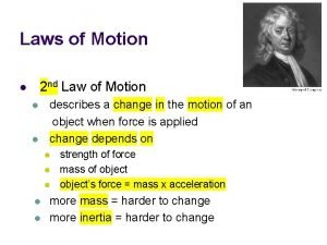 Laws of Motion 2 nd Law of Motion