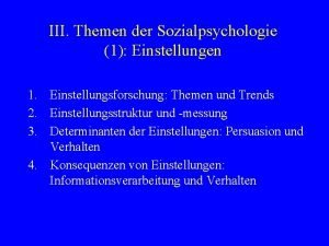 III Themen der Sozialpsychologie 1 Einstellungen 1 Einstellungsforschung