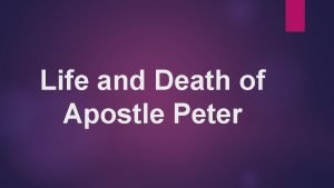 Life and Death of Apostle Peter Peters Life