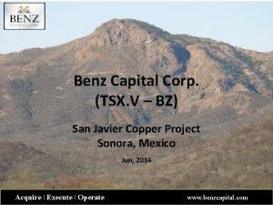 Benz Capital Corp TSX V BZ San Javier