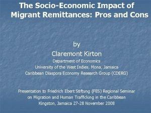 The SocioEconomic Impact of Migrant Remittances Pros and