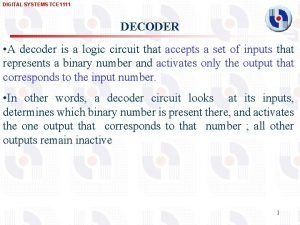 DIGITAL SYSTEMS TCE 1111 DECODER A decoder is