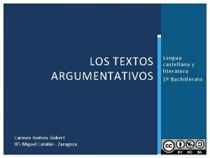 LOS TEXTOS ARGUMENTATIVOS Lengua castellana y literatura 1