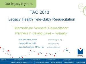 TAO 2013 Legacy Health TeleBaby Resuscitation Telemedicine Neonatal
