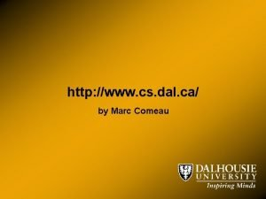 http www cs dal ca by Marc Comeau
