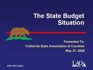 The State Budget Situation Presented To California State