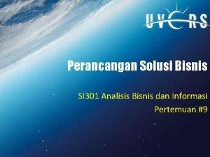 Perancangan Solusi Bisnis SI 301 Analisis Bisnis dan