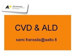 CVD ALD sami franssilaaalto fi CVD ALD Chemical