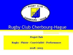 Rugby Club CherbourgHague Projet Club Rugby Plaisir Convivialit
