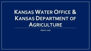 KANSAS WATER OFFICE KANSAS DEPARTMENT OF AGRICULTURE March